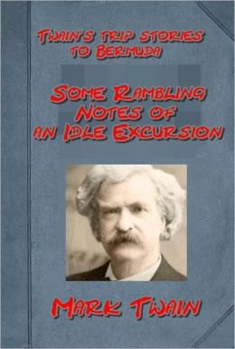 Some Rambling Notes of an Idle Excursion by Mark Twain