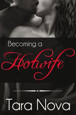 Becoming a Hotwife (Wife Swapping / Wife Sharing / Swinging Erotica)