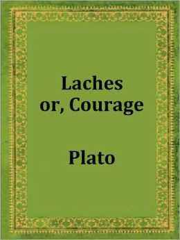 Laches or, Courage by Plato