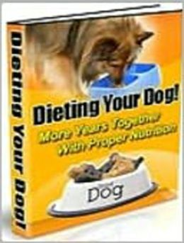 Dieting Your Dog! More Years Together With Proper Nutrition