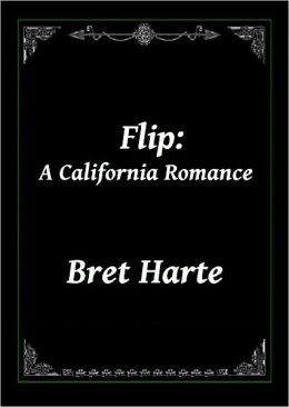Flip: A California Romance by Bret Harte