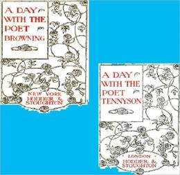 A Day With Browning AND A Day With Tennyson