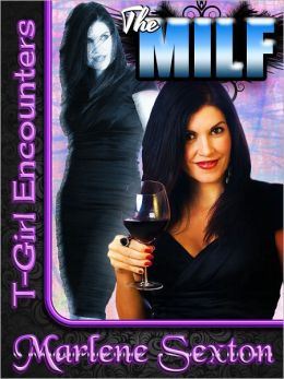 The MILF (T-Girl Encounters)