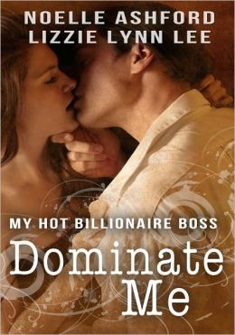 Dominate Me - My Hot Billionaire Boss