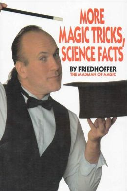 More Magic Tricks, Science Facts