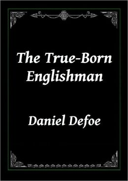 The True-Born Englishman: A Satire by Daniel Defoe