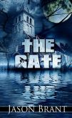 Book Cover Image. Title: The Gate, Author: Jason Brant