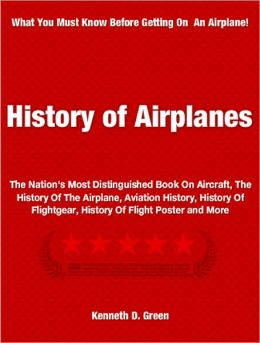 History of Airplanes: The Nation's Most Distinguished Book On Aircraft, The History Of The Airplane, Aviation History, History Of Flightgear, History Of Flight Poster and More