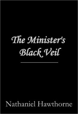 "the minister s black veil melville hawthorne In ""the minister's black veil,"" hawthorne presents another variation on his favorite theme: that humankind is universally afflicted with the so-called seven deadly sins (pride, covetousness ."