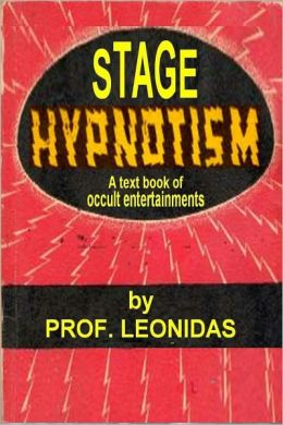 STAGE HYPNOTISM, A Text Book Of Occult Entertainments