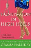 Book Cover Image. Title: Honeymoon in High Heels, Author: Gemma Halliday