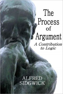 THE PROCESS OF ARGUMENT, A Contribution to Logic