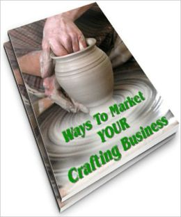 Ways To Market Your Crafting Business