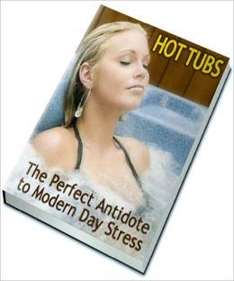 HOT TUBS: The Perfect Antidote to Modern Day Stress