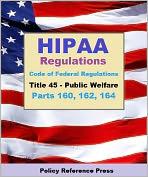 HIPAA Regulations (2012 Edition)