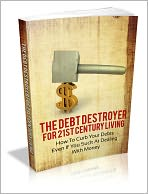 The Debt Destroyer For 21st Century Living