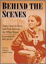 Behind The Scenes: An African-American Studies, Biography Classic By Elizabeth Keckley! AAA+++