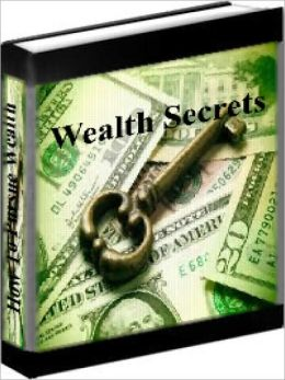 Wealth Secrets - How To Pursue Wealth Successfully