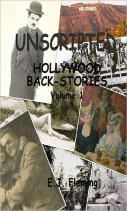 Unscripted: Hollywood Back-Stories Vol 1