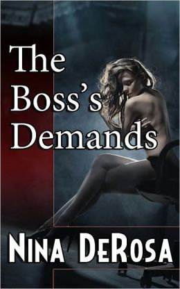 The Boss's Demands (Billionaire Domination Erotica)