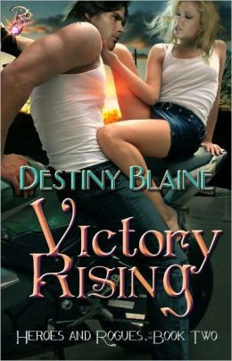 Victory Rising (Heroes and Rogues Series, Book Two)