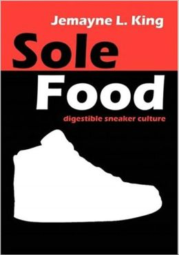 Sole Food: Digestible Sneaker Culture