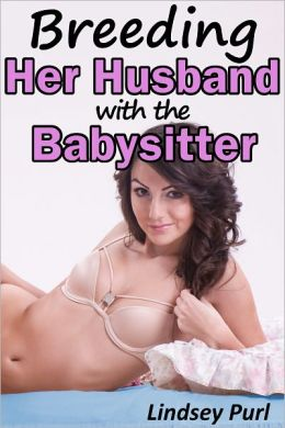 Breeding Her Husband with the Babysitter (teen bred menage impregnation)