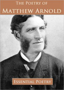 The Poetry of Matthew Arnold (Illustrated)