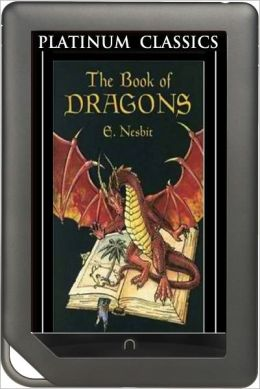 NOOK EDITION - The Book of Dragons (Platinum Classics Series)