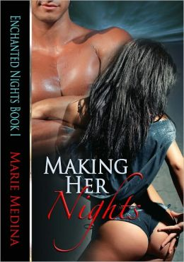 Making Her Nights: Enchanted Nights Book 1
