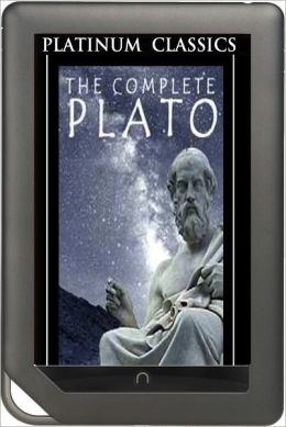 NOOK EDITION - Complete Works of Plato (Platinum Classics Series)