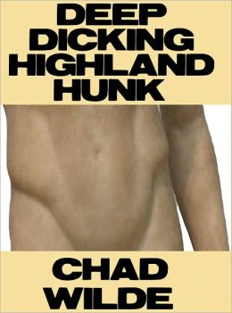 Deep Dicking Highland Hunk (Gay Erotica)