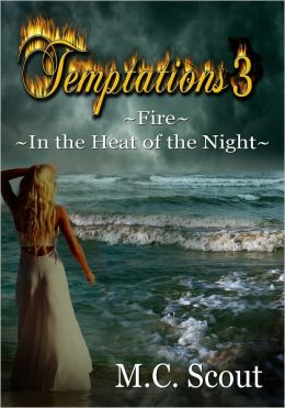 Temptations 3: Fire & In The Heat Of The Night