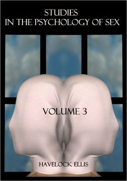 Studies in the Psychology of Sex, Volume 3 (Illustrated)