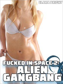 Fucked in Space: Alien Gangbang