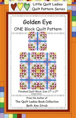 Golden Eye One Block Quilt Pattern