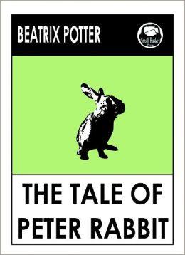 Peter Rabbit, Beatrix Potter's The Tale of Peter Rabbit