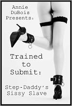 Trained to Submit: Step-Daddy's Sissy Slave