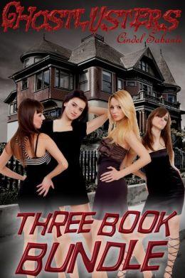 Ghostlusters - Three Book Bundle (Ghost Sex, Paranormal Sex, Gangbang, Virgin Sex, Anal Sex, Girl on Girl, Bondage, BDSM, Literotica, Bundle)