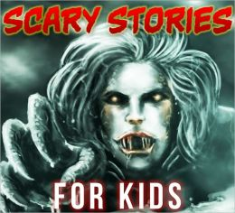 Scary Stories for Kids (A Collection of Four Creepy Stories)