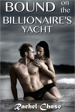 Bound on the Billionaire's Yacht (BDSM Erotic Romance)
