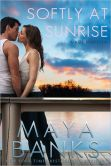 Book Cover Image. Title: Softly at Sunrise (A KGI Novella), Author: Maya Banks
