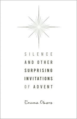 Silence-And Other Surprising Invitations of Advent