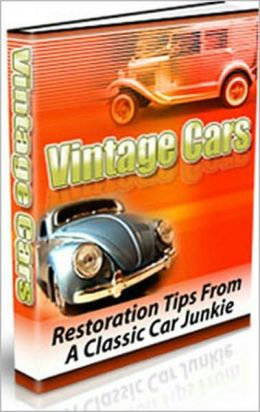 Vintage Cars: Restoration Tips From A Classic Car Junkie! AAA+++