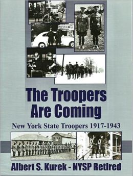 The Troopers Are Coming New York State Troopers 1917-1943