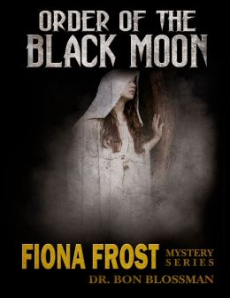Order of the Black Moon: Fiona Frost - Case File 207