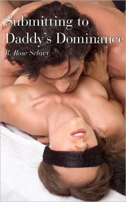 Submitting to Daddy's Dominance (Pseudo-Incest BDSM Erotic Romance)
