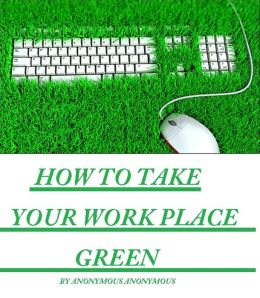 How to Take your Work Place Green