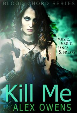 Kill Me (A Blood Chord Novel)