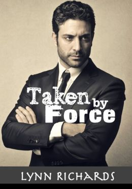 Taken By Force (BBW Erotica) (Billionaire BSDM)